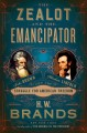 Go to record The zealot and the emancipator : John Brown, Abraham Linco...