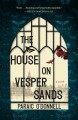 Go to record The house on Vesper Sands : a novel