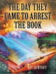 Go to record The day they came to arrest the book