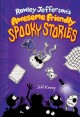Go to record Rowley Jefferson's awesome friendly spooky stories