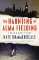 Go to record The haunting of Alma Fielding : a true ghost story