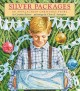 Go to record Silver packages : an Appalachian Christmas story