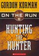 Go to record Hunting the hunter / [Bk. 6 of the On the Run series].