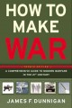 Go to record How to make war : a comprehensive guide to modern warfare ...