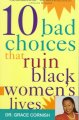 Go to record 10 bad choices that ruin black women's lives