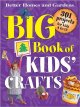Go to record Big book of kids' crafts : 301 projects for kids 4 to 12