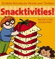 Go to record Snacktivities! : 50 edible activites for parents and child...