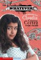 Go to record Whatever! : The complicated life of Claudia Cristina Cortez.