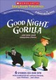 Go to record Good night, Gorilla : -- and more great sleepytime stories