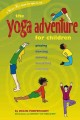 Go to record The yoga adventure for children : playing, dancing, moving...